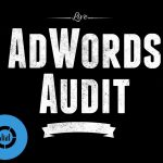5 Steps to an Amazing AdWords Audit